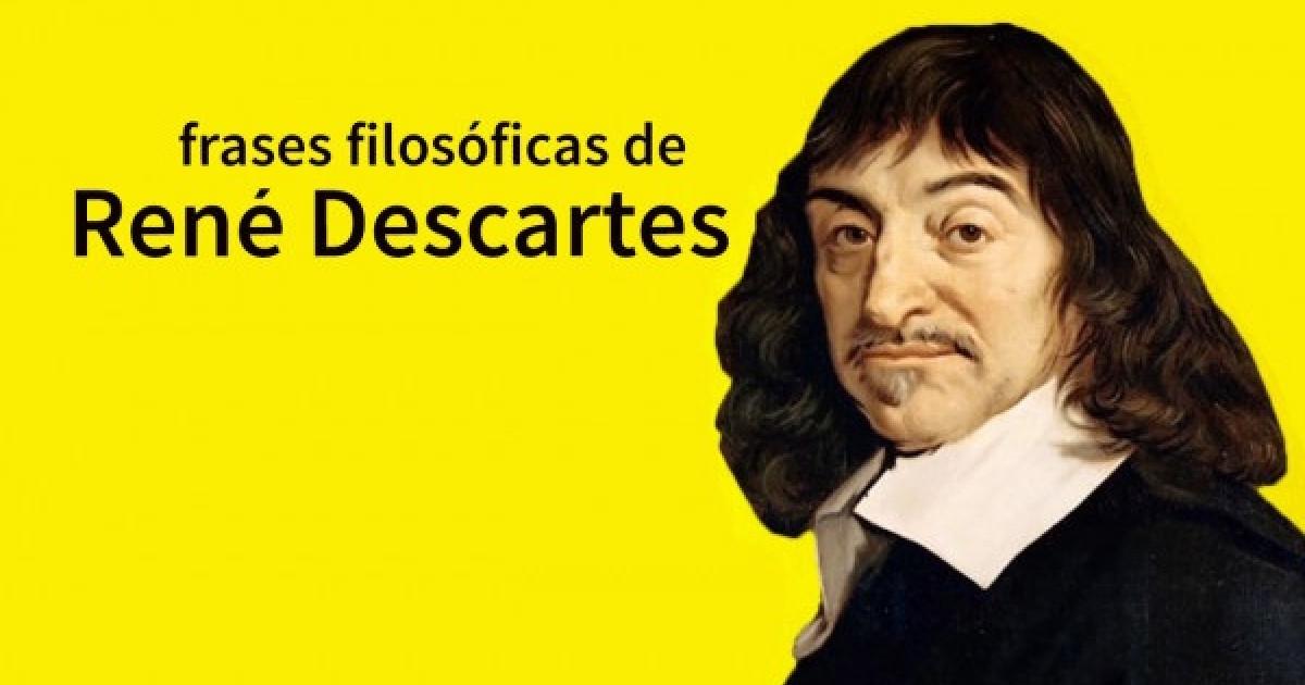 85 Frases De René Descartes Para Entender Su Pensamiento