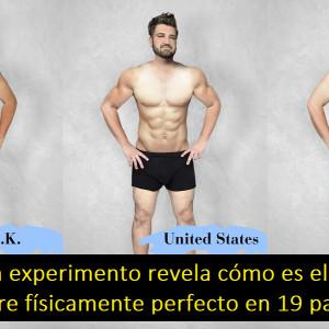 Un experimento revela cómo es el hombre físicamente perfecto en 19 países