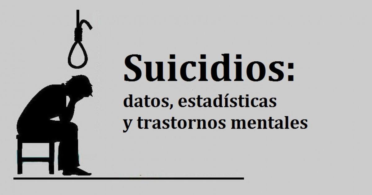 Suicidios Datos Estadísticas Y Trastornos Mentales Asociados