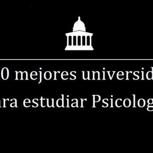 Las 10 mejores universidades del mundo para estudiar Psicología
