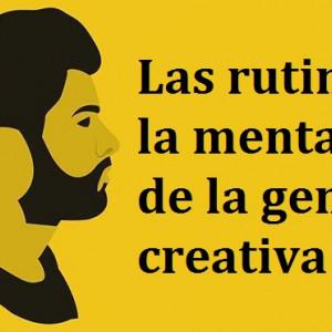 Las rutinas y la mentalidad de la gente creativa
