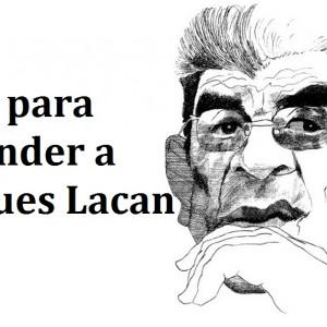 Guía para entender a Jacques Lacan