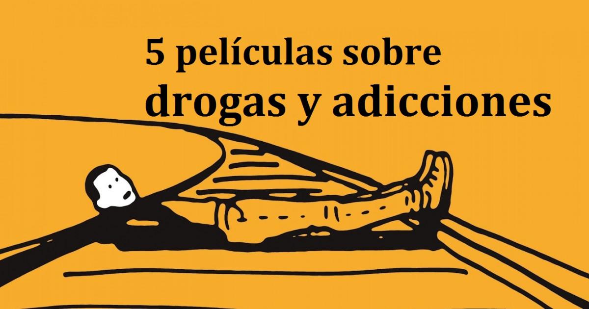 5 Películas Sobre El Mundo De Las Drogas Y Sus Adicciones