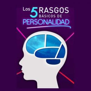 Los 5 grandes rasgos de personalidad: sociabilidad, responsabilidad, apertura, amabilidad y neuroticismo
