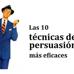 Las 10 técnicas de persuasión más eficaces