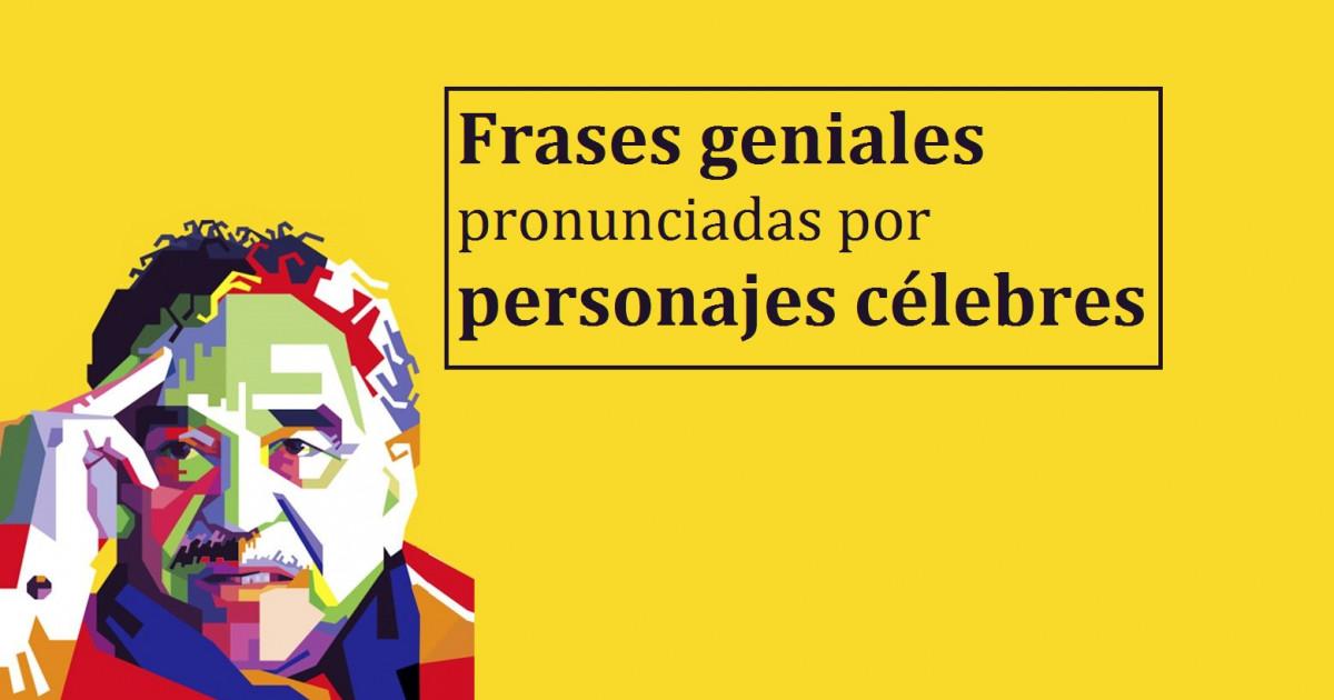 101 Frases Geniales De Personajes Célebres