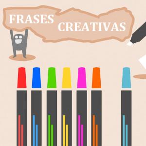 81 frases creativas para dejar volar la imaginación