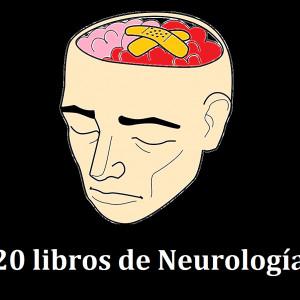 20 libros de Neurología para estudiantes y curiosos