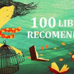 Los 100 libros recomendados que debes leer a lo largo de tu vida