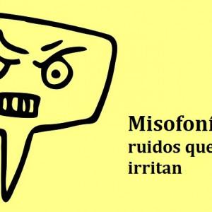 Misofonía: el odio a ciertos sonidos irritantes