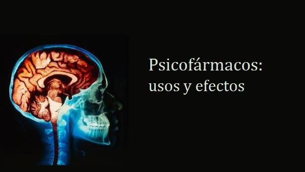 Tipos de psicofármacos: usos y efectos secundarios