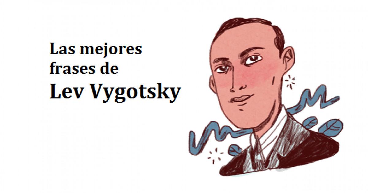 Las 45 Mejores Frases De Lev Vygotsky