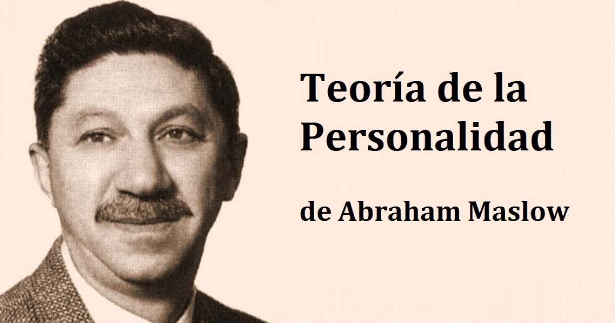 La Teoría De La Personalidad De Abraham Maslow