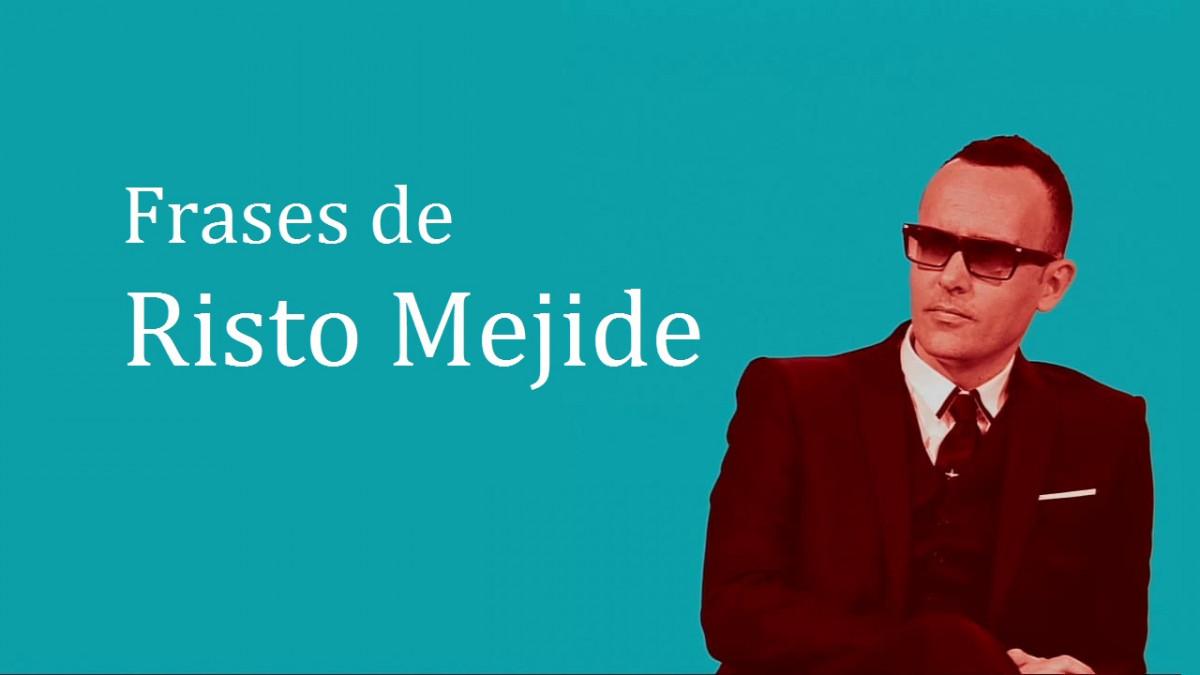 Las 18 mejores frases de Risto Mejide