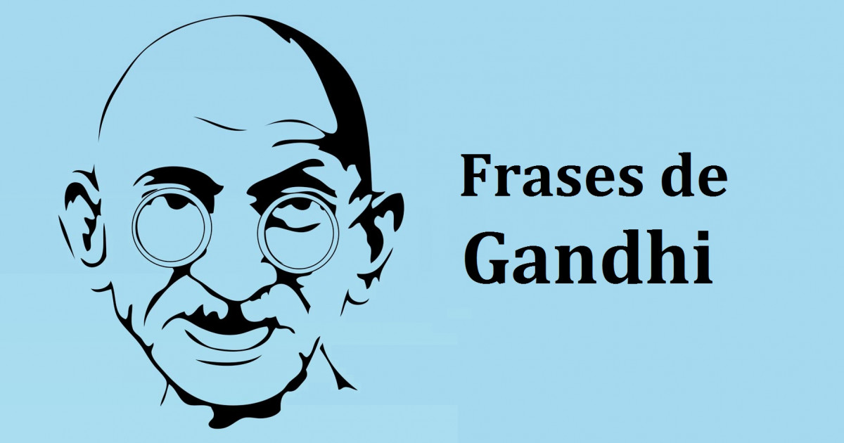 84 Frases De Gandhi Para Entender Su Filosofía De Vida