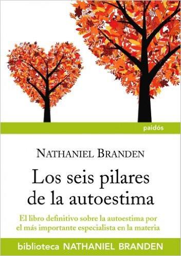 los seis pilares de la autoestima nathaniel branden pdf gratis