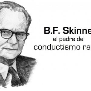 B. F. Skinner: vida y obra de un conductista radical