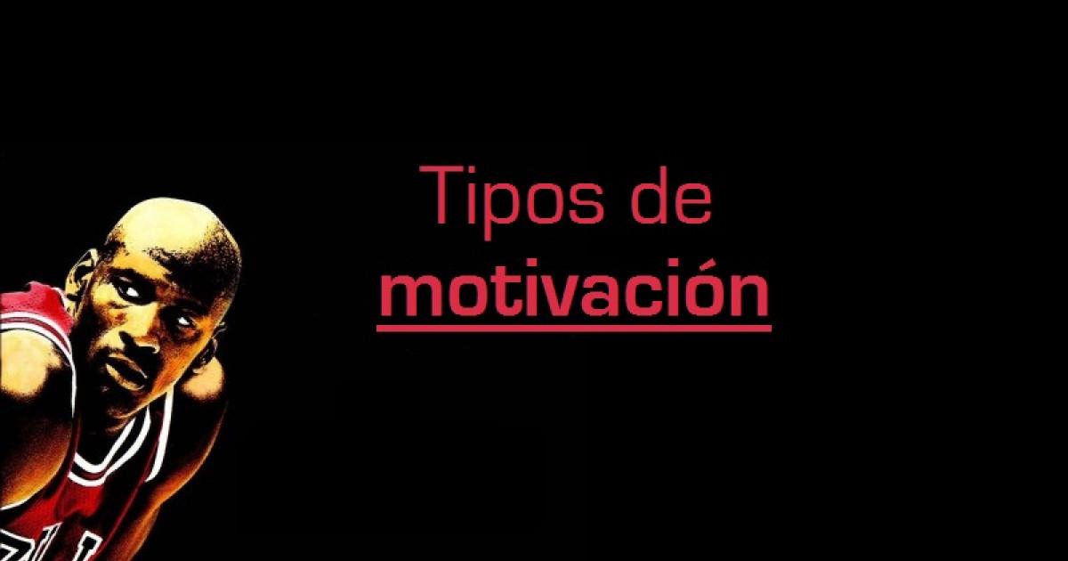Tipos De Motivación Las 8 Fuentes Motivacionales