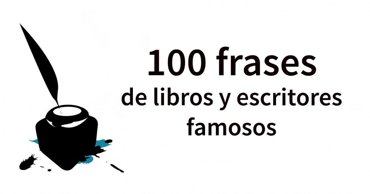 100 frases de libros y escritores famosos (imprescindibles)