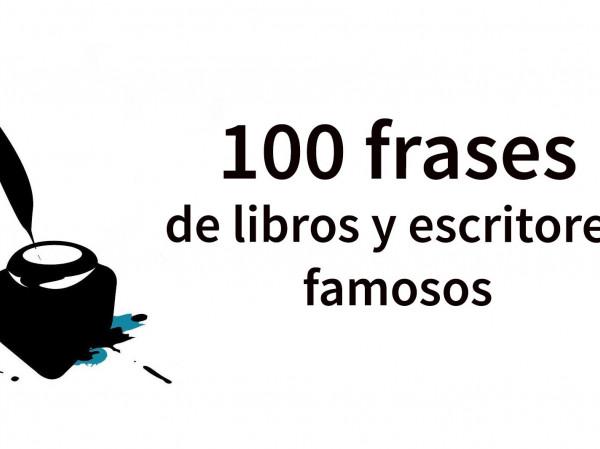 100 Frases De Libros Y Escritores Famosos Imprescindibles