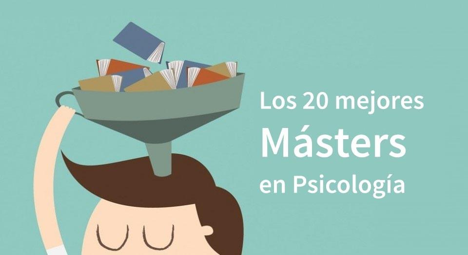 Los 20 mejores Másters en Psicología