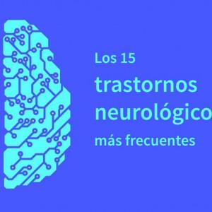 Los 15 trastornos neurológicos más frecuentes