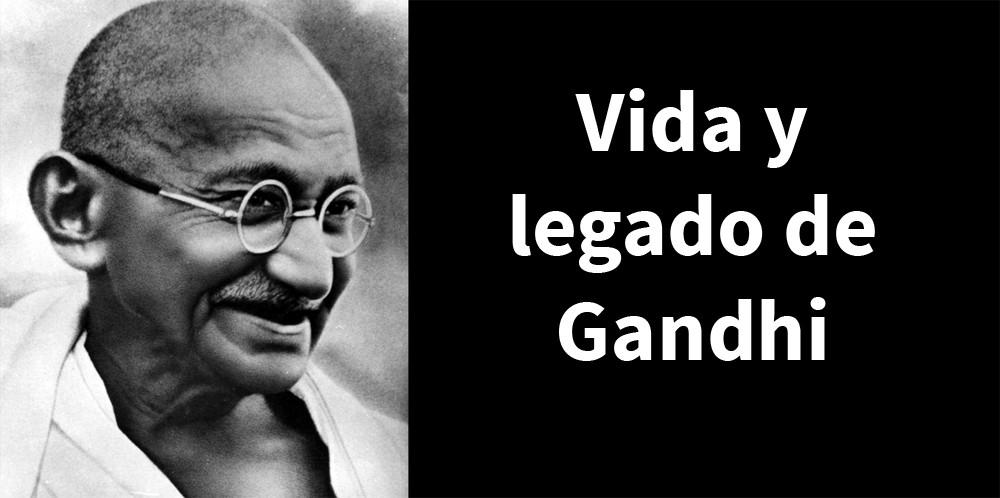 Mahatma Gandhi: biografía del líder pacifista hindú
