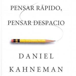 """Reseña del libro """"Pensar rápido, pensar despacio"""" de Daniel Kahneman"""