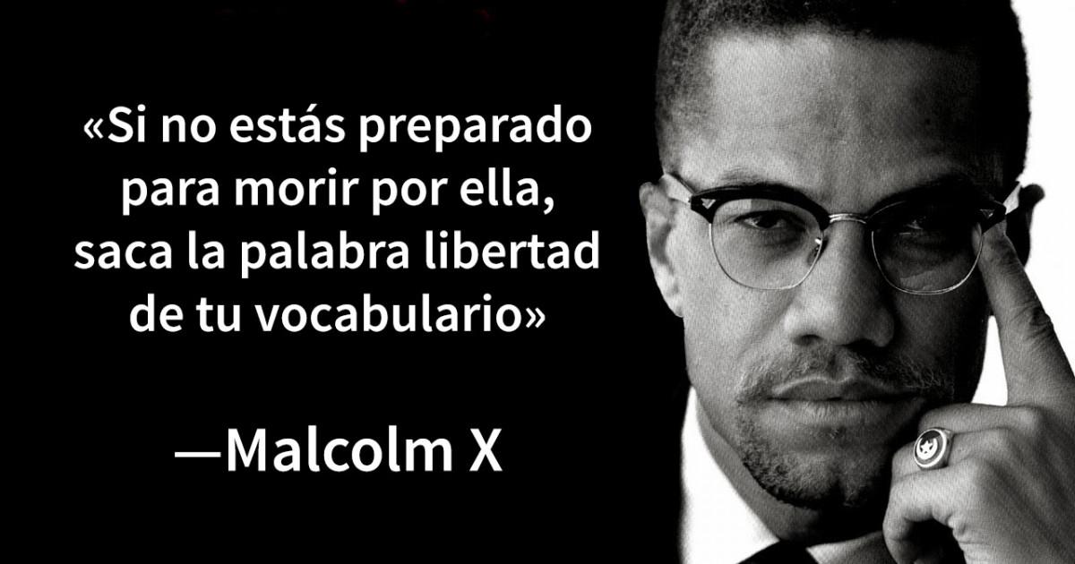 Las 24 Mejores Frases De Malcolm X