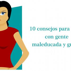 10 consejos para tratar con gente maleducada y grosera