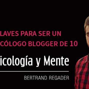 Cómo ser un psicólogo blogger de éxito, en 9 claves