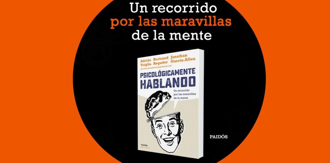 """¡Sorteamos 5 ejemplares del libro """"Psicológicamente Hablando""""!"""